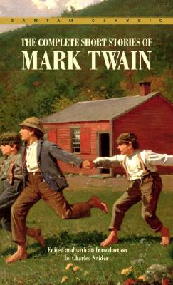 The Complete Short Stories of Mark Twain By Twain, Mark