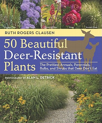 50 Beautiful Deer-resistant Plants By Detrick, Alan L./ Clausen, Ruth Rogers